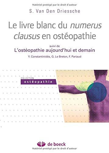 Le livre blanc du numerus clausus en ostéopathie : suivi de L'ostéopathie aujourd'hui et demain