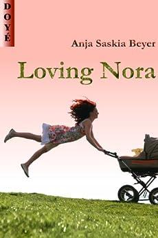 Loving Nora (English Edition) von [Beyer, Anja Saskia]