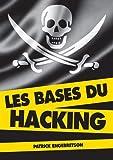 Les bases du hacking (2e édition)...