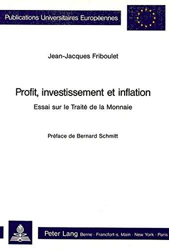 Profit, Investissement Et Inflation: Ess...
