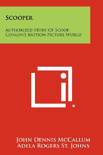 Scooper: Authorized Story of Scoop Conlon's Motion Picture World -