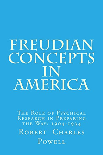 freudian-concepts-in-america-the-role-of-psychical-research-in-preparing-the-way-1904-1934-english-e