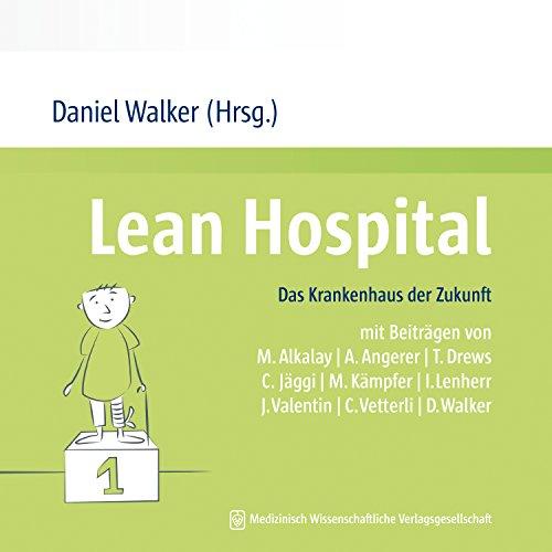 Lean Hospital: Das Krankenhaus der Zukunft