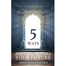 5 Ways That God Reveals Your Future