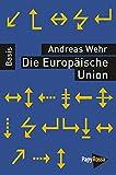 Die Europäische Union. Basiswissen Politik/Geschichte/Ökonomie