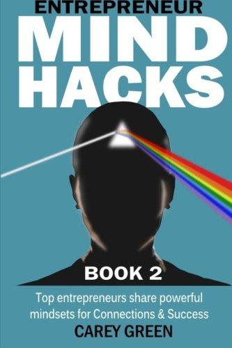 Entrepreneur Mind Hacks: Book 2 - Connections and Success: Top Entrepreneurs share powerful mindsets for Connections and Success: Volume 2