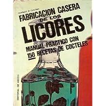 FABRICACIÓN CASERA DE LOS LICORES. Manual Práctico con 150 recetas de cócteles (Barcelona, 1971)