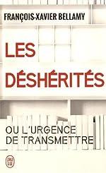 Les déshérités ou l'urgence de transmettre de François-Xavier Bellamy