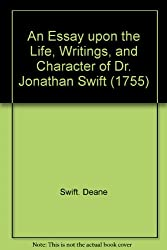 An Essay upon the Life, Writings, and Character of Dr. Jonathan Swift (1755)