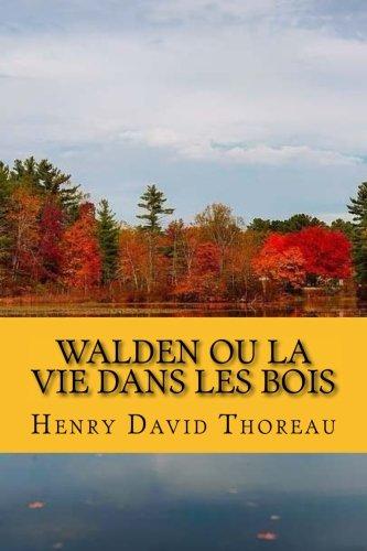 Walden ou La Vie dans les bois par Henry David Thoreau