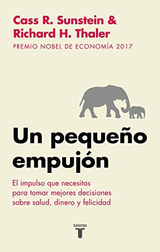 Finanzen Spanisch (Un pequeño empujón: El impulso que necesitas para tomar mejores decisiones sobre salud, dinero y felicidad/ Nudge: Improving Decisions about Health (Historia, Band 709007))