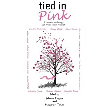 Tied in Pink: A Romance Anthology supporting Breast Cancer Research by Stacey Welsh (2014-12-14)