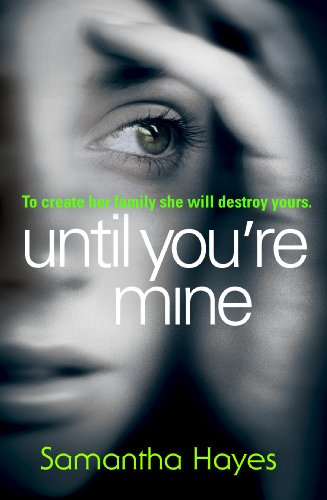 Until You're Mine: The breathtaking psychological thriller (English Edition)