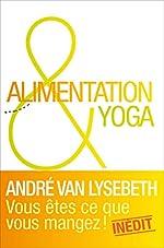 Alimentation et yoga d'Andre Van lysebeth