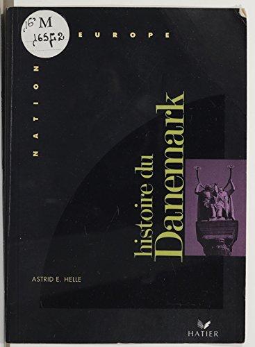 Histoire du Danemark (Nations d'europe) par Astrid E. Helle