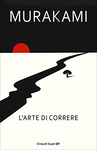 L'arte di correre (Frontiere Einaudi) (Italian Edition)