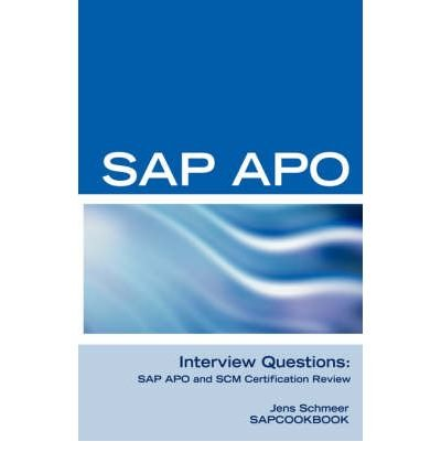 [(SAP Apo Interview Questions, Answers, and Explanations: SAP Apo Certification Review )] [Author: Jens Schmeer] [Jan-2007] par Jens Schmeer