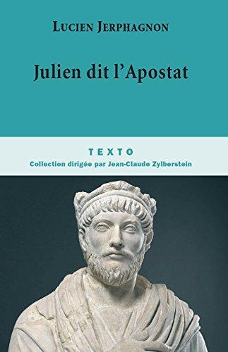 Julien dit l'Apostat: Histoire naturelle d'une famille sous le Bas-Empire