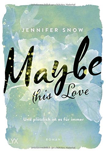 Buchseite und Rezensionen zu 'Maybe this Love - Und plötzlich ist es für immer (Colorado Ice, Band 2)' von Jennifer Snow