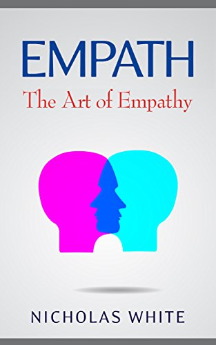 Empath: The Art of Empathy (English Edition) por Nicholas White