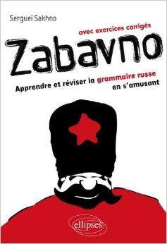 Zabavno : Apprendre et réviser la grammaire russe en s'amusant, avec exercices corrigés de Sergueï Sakhno ( 5 novembre 2009 )