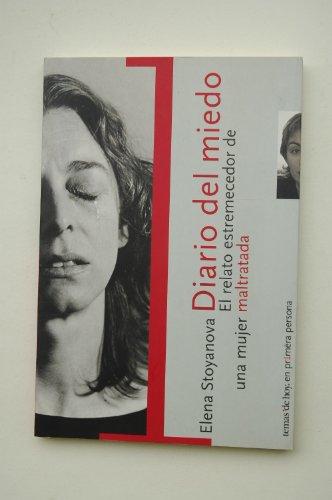 Diario Del Miedo (El Relato Estremecedor De Una Mujer Maltratada) por Elena Stoyanova