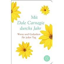 Mit Dale Carnegie durchs Jahr: Worte und Gedanken für jeden Tag (Fischer Taschenbibliothek)