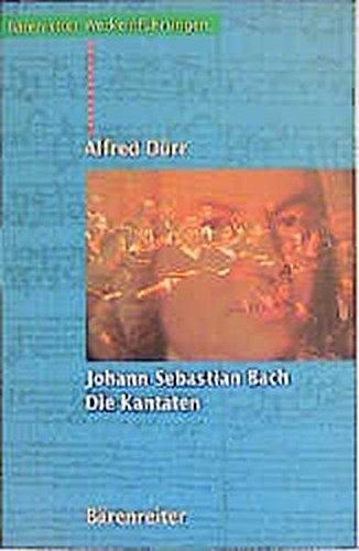 Johann Sebastian Bach. Die Kantaten (Bärenreiter-Werkeinführungen)