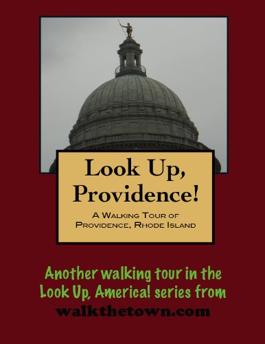 A Walking Tour of Providence, Rhode Island (Look Up, America!) (English Edition)