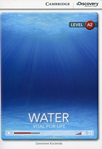 Water: Vital for Life Low Intermediate Book with Online Access (Cambridge Discovery Interactiv)