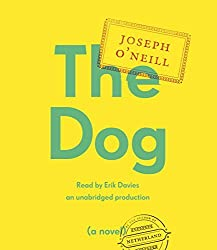 The Dog: A Novel by Joseph O'Neill (2014-09-09)