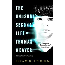 The Unusual Second Life of Thomas Weaver (Middle Falls Time Travel Series Book 1) (English Edition)