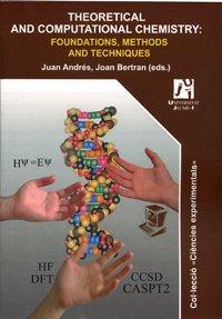 Theoretical and computational chemistry: foundations, methods and techniques (Ciències Experimentals) por Juan Manuel Andrés Bort