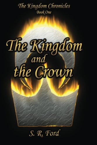 The Kingdom and the Crown: Volume 1 (The Kingdom Chronicles)