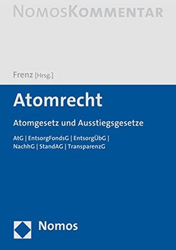 Atomrecht: Atomgesetz und Ausstiegsgesetze
