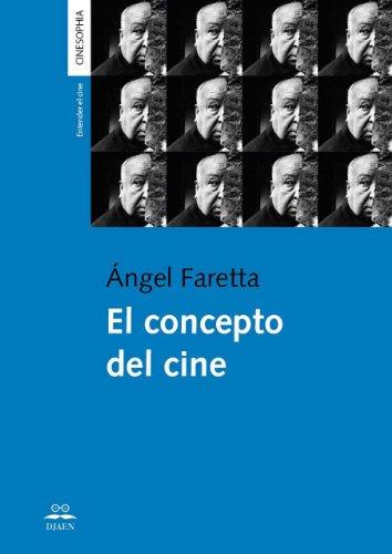 El Concepto del Cine par Ángel Faretta