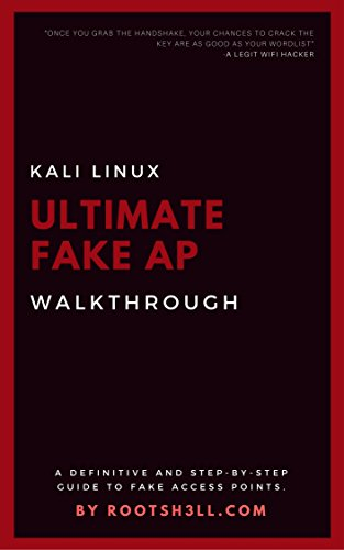 Ultimate Fake Access Point - Wireless Pentesting: Definitive Guide to Create Fake Access Points (English Edition) por Hardeep Singh