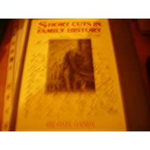 Short Cuts in Family History (Genealogy S.)