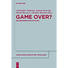 Game Over?: Reconsidering Eschatology