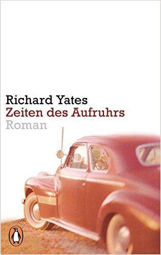 Buchseite und Rezensionen zu 'Zeiten des Aufruhrs: Roman' von Richard Yates