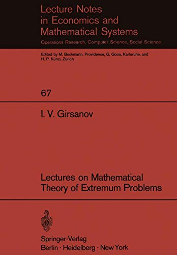 Lectures on Mathematical Theory of Extremum Problems (Lecture Notes in Economics and Mathematical Systems (67), Band 67)