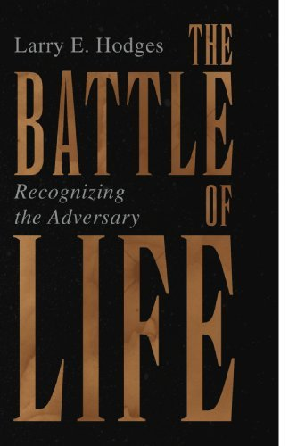 The Battle of Life: Recognizing the Adversary by Larry E. Hodges (2009-12-23)