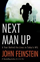 Next Man Up: A Year Behind the Lines in Today's NFL by John Feinstein (2005-10-17)