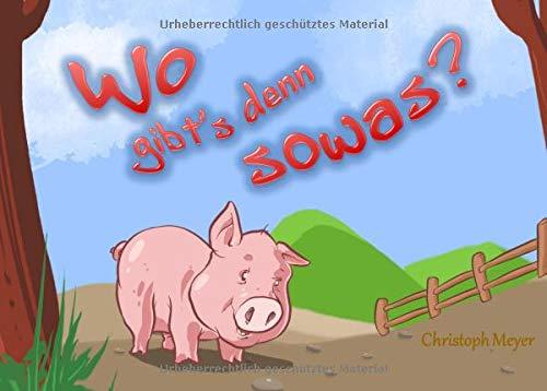 Wo gibt's denn sowas?: Die Geschichte vom staunenden Schweinchen Olivia und dem hungrigen Wolf. -