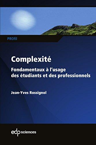 Complexité: Fondamentaux à l'usage des étudiants et des professionnels (PROfil) par Rossignol Jean-Yves
