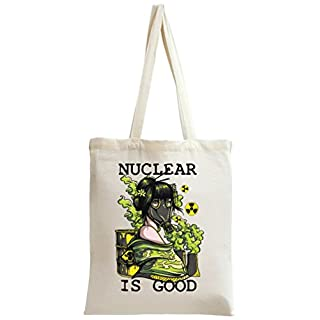 Nuclear Is Good Tote Bag