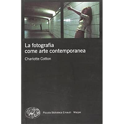La Fotografia Come Arte Contemporanea PDF Download - ShawnLucius