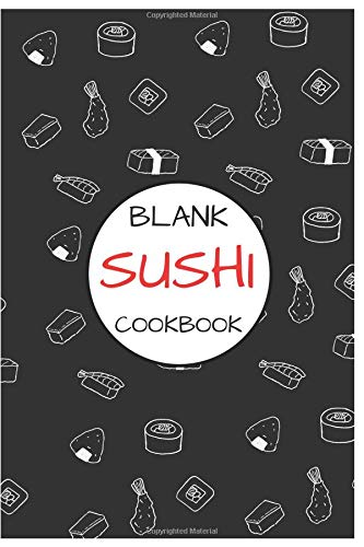 Blank Sushi Cookbook: Great Journal To Writing Recipes for Sushi Lovers, Custom Interior (6x9 Inch 15.24x22.86 cm.) 120 Pages (WHITE&BLACK&RED Pattern) Black Sushi Tray