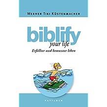 biblify your life: Erfüllter und bewusster leben by Werner Tiki Küstenmacher (2009-10-05)