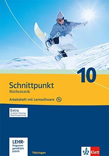 Schnittpunkt Mathematik 10. Ausgabe Thüringen: Arbeitsheft mit Lösungsheft und Lernsoftware Klasse 10 (Schnittpunkt Mathematik. Ausgabe für Thüringen ab 2009)